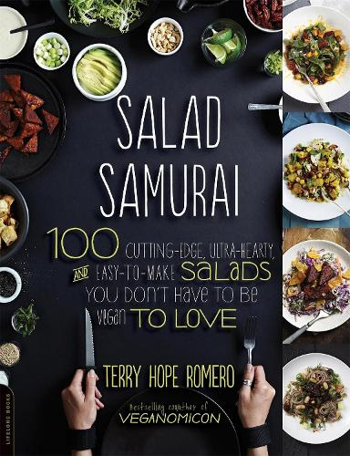 Salad Samurai: 100 Cutting-Edge, Ultra-Hearty, Easy-to-Make Salads You Don't Have to Be Vegan to Love (Paperback)