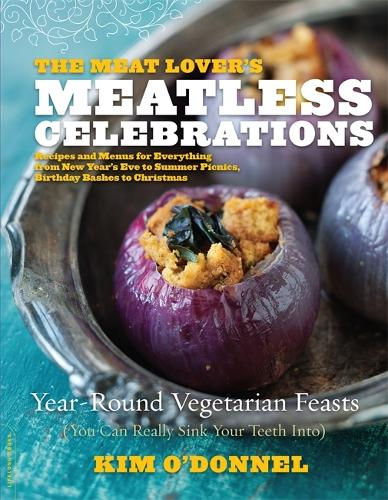 The Meat Lover's Meatless Celebrations: Year-Round Vegetarian Feasts (You Can Really Sink Your Teeth Into) (Paperback)
