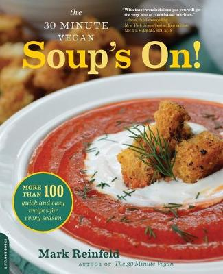 The 30-Minute Vegan: Soup's On!: More than 100 Quick and Easy Recipes for Every Season (Paperback)