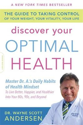 Discover Your Optimal Health: The Guide to Taking Control of Your Weight, Your Vitality, Your Life (Paperback)