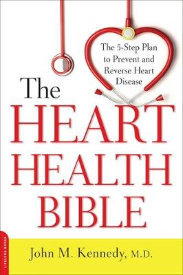 The Heart Health Bible: The 5-Step Plan to Prevent and Reverse Heart Disease (Paperback)