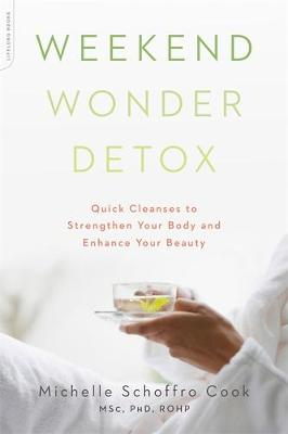 Weekend Wonder Detox: Quick Cleanses to Strengthen Your Body and Enhance Your Beauty (Paperback)