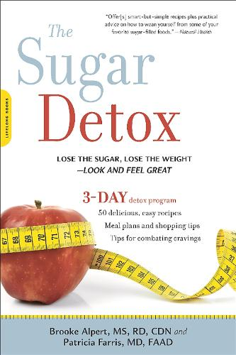 The Sugar Detox: Lose the Sugar, Lose the Weight--Look and Feel Great (Paperback)