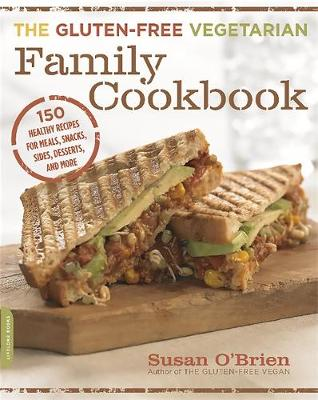 The Gluten-Free Vegetarian Family Cookbook: 150 Healthy Recipes for Meals, Snacks, Sides, Desserts, and More (Paperback)