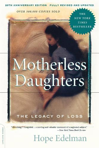 Motherless Daughters: The Legacy of Loss, 20th Anniversary Edition (Paperback)