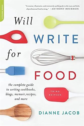 Will Write for Food: The Complete Guide to Writing Cookbooks, Blogs, Memoir, Recipes, and More (Paperback)