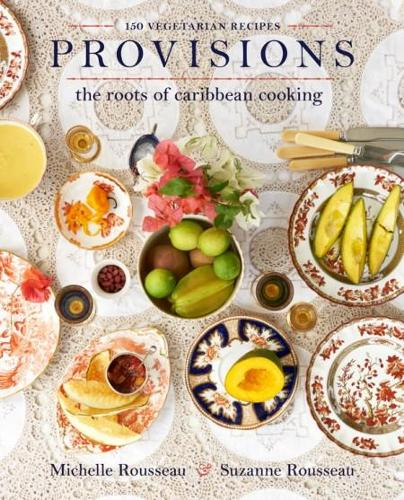 Provisions: The Roots of Caribbean Cooking--150 Vegetarian Recipes (Hardback)