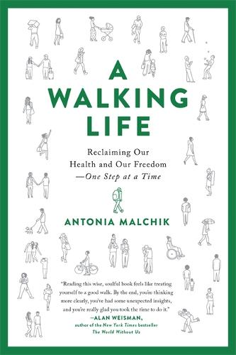 A Walking Life: Reclaiming Our Health and Our Freedom One Step at a Time (Paperback)