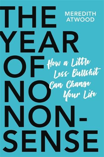The Year of No Nonsense: How to Get Over Yourself and On with Your Life (Paperback)
