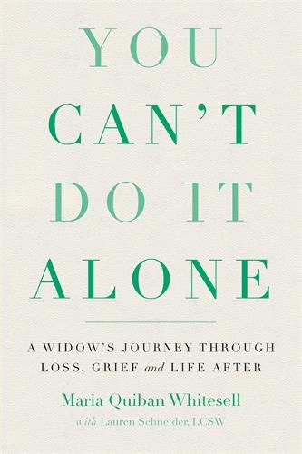 You Can't Do It Alone: A Widow's Journey Through Loss, Grief and Life After (Paperback)