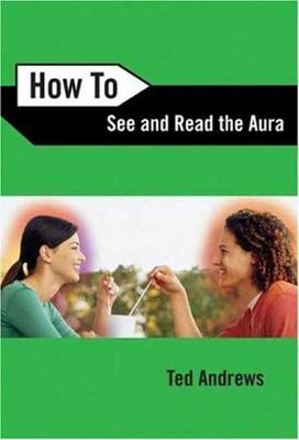 How to See and Read the Aura (Paperback)