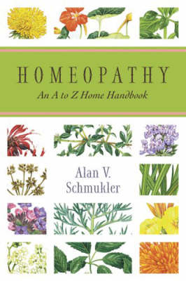 Homeopathy: An A to Z Home Handbook (Paperback)