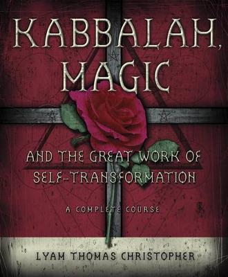 Kabbalah, Magic and the Great Work of Self-transformation (Paperback)
