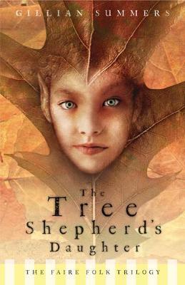 The Tree Shepherd's Daughter: The Faerie Folk Trilogy (Paperback)