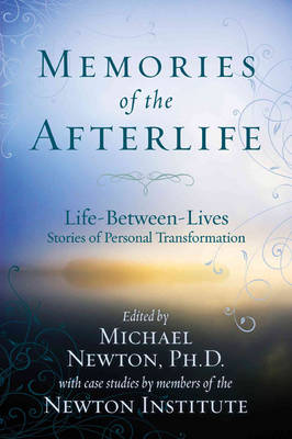 Memories of the Afterlife: Life Between Lives Stories of Personal Transformation (Paperback)