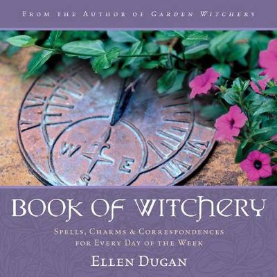 Book of Witchery: Spells, Charms and Correspondences for Every Day of the Week (Paperback)