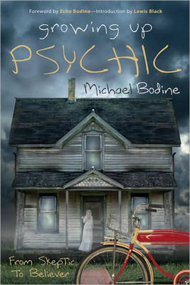 Growing Up Psychic: From Skeptic to Believer (Paperback)