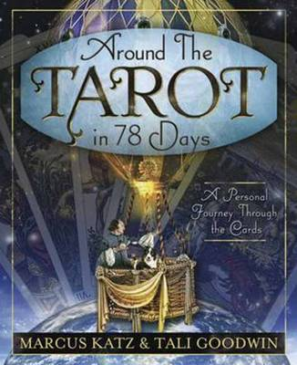 Around the Tarot in 78 Days: A Personal Journey Through the Cards (Paperback)
