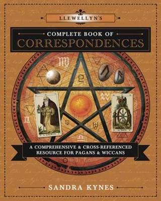 Llewellyn's Complete Book of Correspondences: A Comprehensive and Cross-Referenced Resource for Pagans and Wiccans (Paperback)