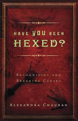 Have You Been Hexed?: Recognizing and Breaking Curses (Paperback)