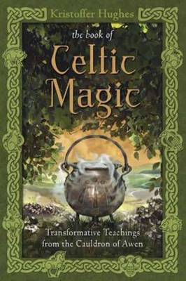 Book of Celtic Magic: Transformative Teachings from the Cauldron of Awen (Paperback)