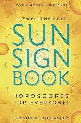Llewellyn's 2017 Sun Sign Book: Horoscopes for Everyone! (Paperback)