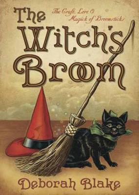 The Witch's Broom: The Craft, Lore and Magick of Broomsticks (Paperback)