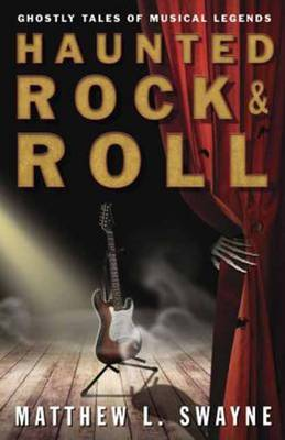 Haunted Rock and Roll: Ghostly Tales of Musical Legends (Paperback)