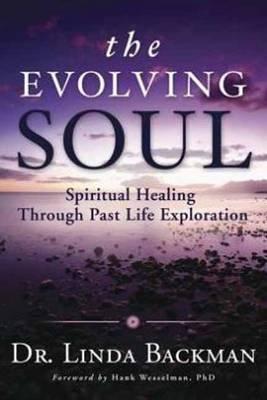 Evolving Soul: Spiritual Healing Through Past Life Exploration (Paperback)