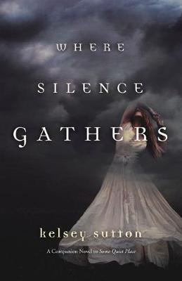 Where Silence Gathers (Paperback)