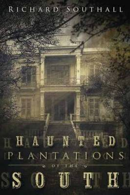 Haunted Plantations of the South (Paperback)