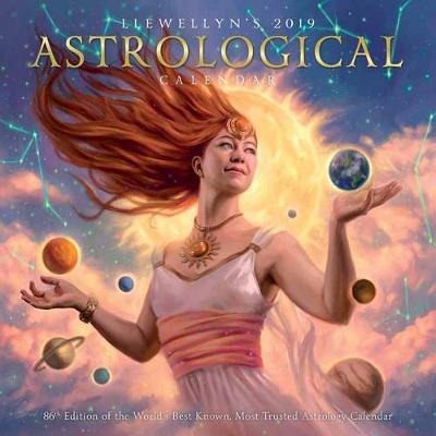 Llewellyn's 2019 Astrological Calendar: 86th Edition of the World's Best Known, Most Trusted Astrology Calendar (Calendar)