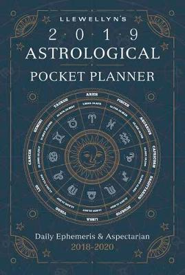 Llewellyn's 2019 Astrological Pocket Planner: Daily Ephemeris and Aspectarian 2018-2020 (Paperback)