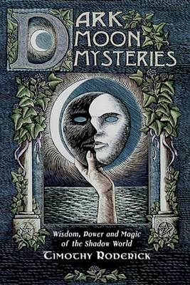 Dark Moon Mysteries: Wisdom, Power, and Magic of the Shadow World (Paperback)