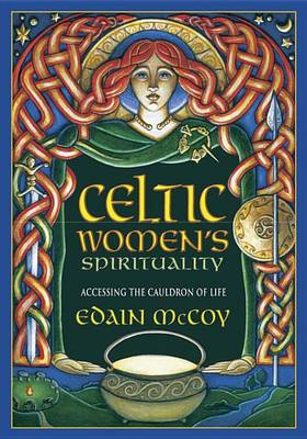 Celtic Women's Spirituality: Accessing the Cauldron of Life (Paperback)