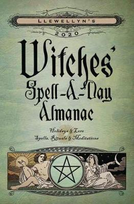 Llewellyn's 2020 Witches' Spell-A-Day Almanac: Holidays and Lore, Spells, Rituals and Meditations (Paperback)