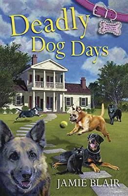 Deadly Dog Days: A Dog Days Mystery (Paperback)