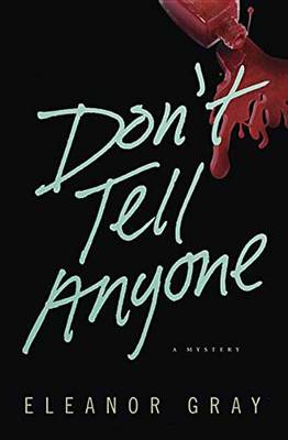 Don't Tell Anyone: A Mystery (Paperback)