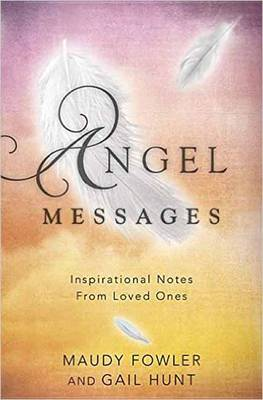 Angel Messages: Inspirational Notes from Loved Ones (Paperback)