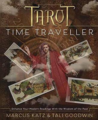 Tarot Time Traveller: Enhance Your Modern Readings with the Wisdom of the Past (Paperback)
