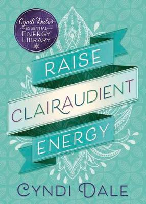 Raise Clairaudient Energy - Essental Energy Library (Paperback)