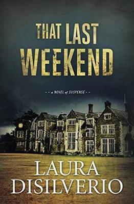 That Last Weekend: A Novel of Suspense (Paperback)