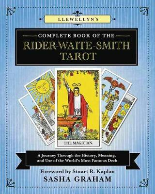 Llewellyn's Complete Book of the Rider-Waite-Smith Tarot: A Journey Through the History, Meaning, and Use of the World's Most Famous Deck (Paperback)