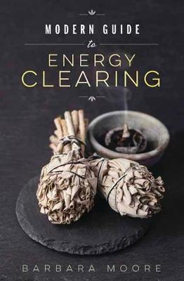 Modern Guide to Energy Clearing (Paperback)
