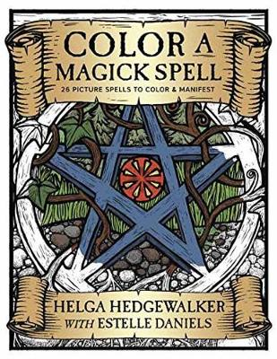 Color a Magick Spell: 26 Picture Spells to Color and Manifest (Paperback)