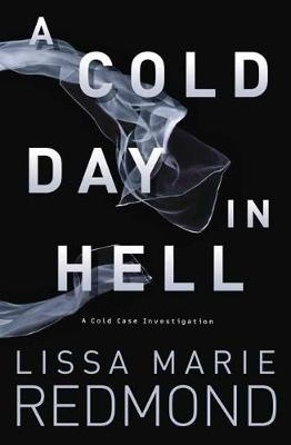 A Cold Day in Hell: A Cold Case Investigation. Book 1 (Paperback)