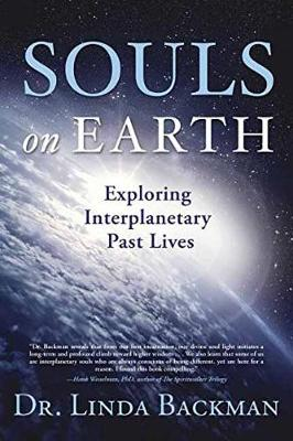 Souls on Earth: Exploring Interplanetary Past Lives (Paperback)