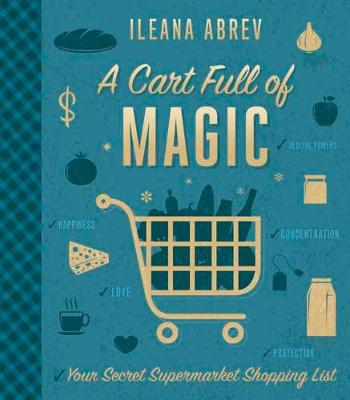 A Cart Full of Magic: Your Secret Supermarket Shopping List (Paperback)