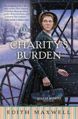 Charity's Burden: Book 4: A Quaker Midwife Mystery (Paperback)