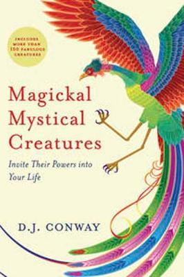 Magickal, Mystical Creatures: Invite Their Powers into Your Life (Paperback)